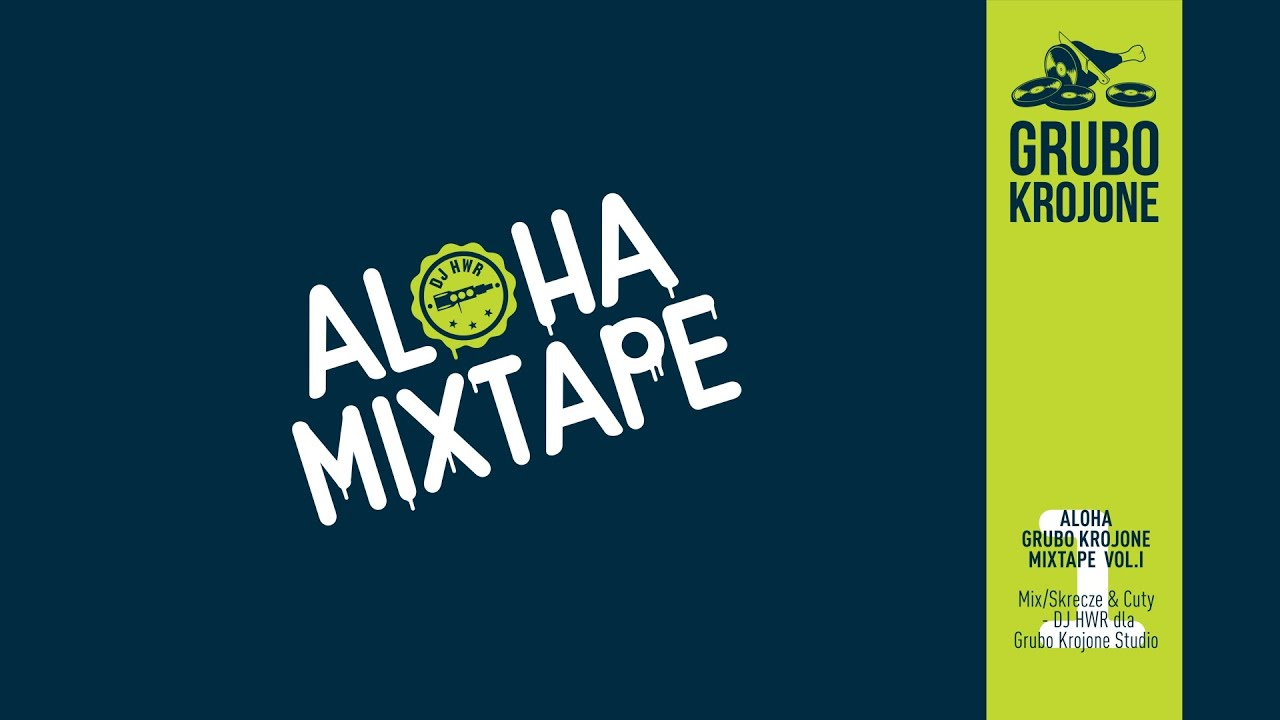 ALOHA GRUBO KROJONE MIXTAPE VOL.1 (mix by DJ HWR)