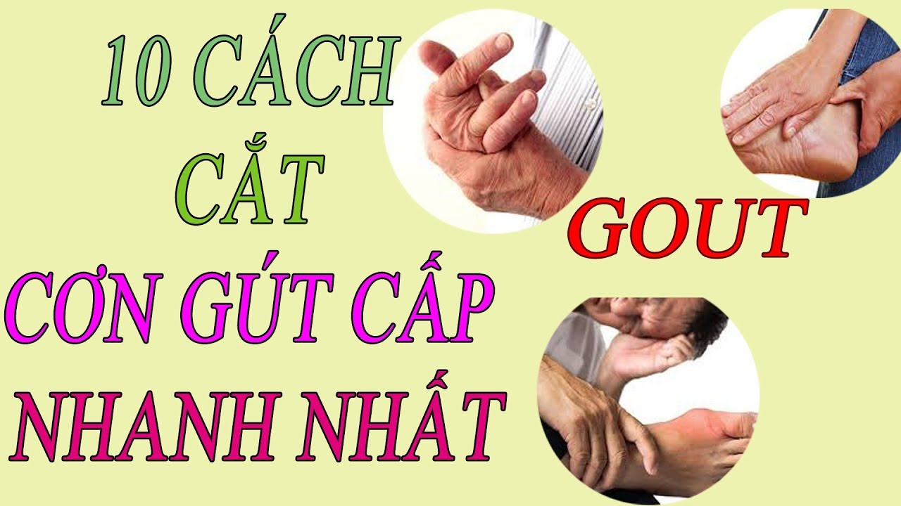 Chữa bệnh gout | bệnh gút là gì  – 10 cách giảm đau gút cấp nhanh nhất | gut