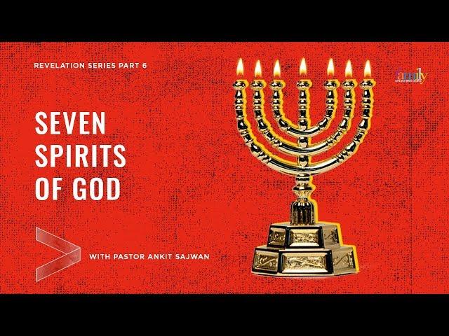 Seven Spirits Of God | Revelation Series | Ps Ankit Sajwan | 24th June 2020