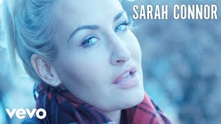 Sarah Connor - Bedingungslos (Official Video)