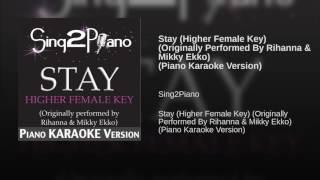 Stay Higher Female Key Originally Performed By Rihanna Mikky