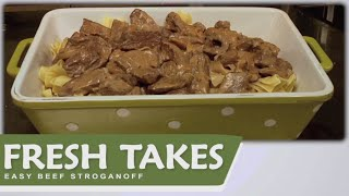 Easy Beef Stroganoff: Fresh Takes