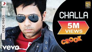 Challa Lyric Video - Crook|Emraan Hashmi, Neha Sharma|Babbu Mann, Suzanne D'Mello|Pritam