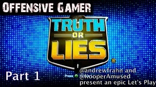 Let's Play Truth or Lies -  Part 1