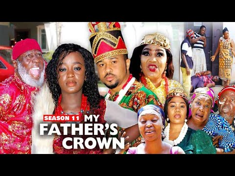 MY FATHER'S CROWN (SEASON 11) {NEW TRENDING MOVIE} - 2021 LATEST NIGERIAN NOLLYWOOD MOVIES