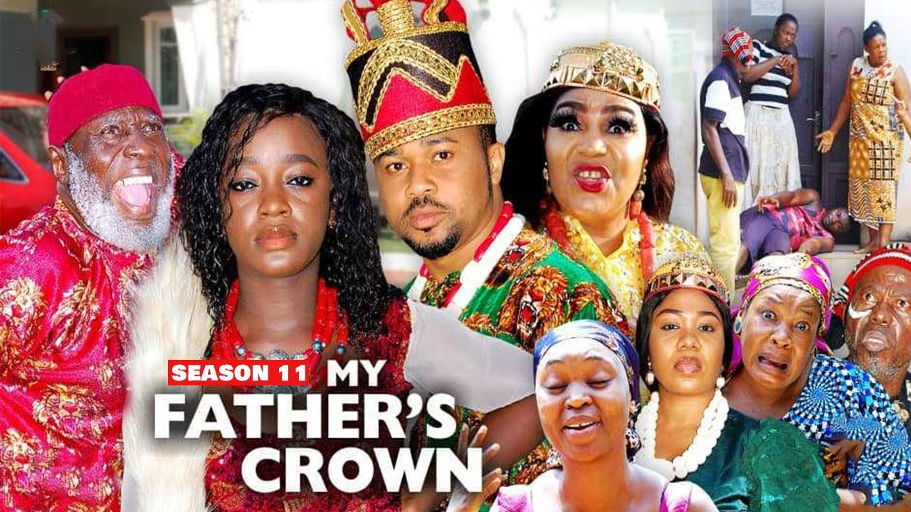 Download MY FATHER'S CROWN (SEASON 11) {NEW TRENDING MOVIE} - 2021 LATEST NIGERIAN NOLLYWOOD MOVIES