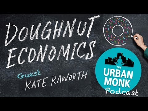 Doughnut Economics with Guest Kate Raworth