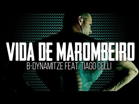 B-Dynamitze Feat. Tiago Celli - Vida de Marombeiro (CLIPE OFICIAL)
