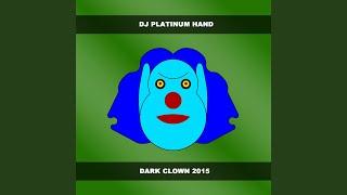 Dark Clown 2015 (Original Mix 1)