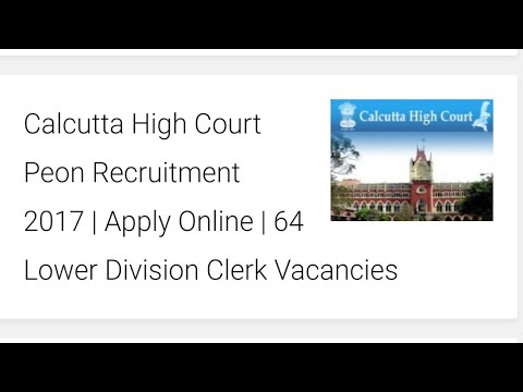 Calcutta High Court Peon Recruitment 2017   Apply Online   64 Lower Division Clerk Vacancies
