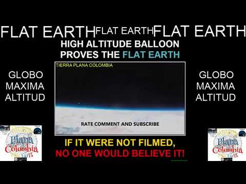 TIERRA PLANA  GLOBOS MAX ALT. FLAT EARTH HIGH ALTITUDE BALLOON thumbnail