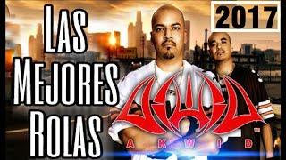 2017 Akwid Las Mejores Rolas Mix 2017
