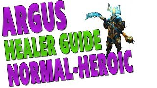"7.3.5 ""Argus the Unmaker"" HEROIC & NORMAL HEALER GUIDE - Healing Cooldown 