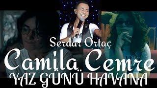 CEMRE Feat CAMILA & SERDAR ORTAÇ 'YAZ GÜNÜ HAVANA' 😜