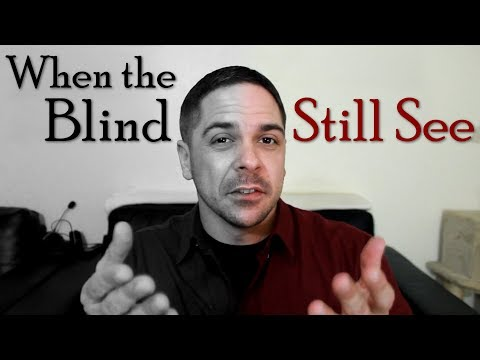 When the Blind Still See