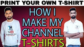 HOW I MAKE MY CHANNEL T-SHIRTS MY NEW CHANNEL T-SHIRTS UNBOXING & REVIEW