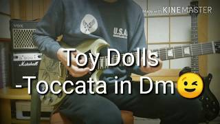 https://youtu.be/6Swa3op93wY Toy Dolls--Toccata in Dm guitar cover ...