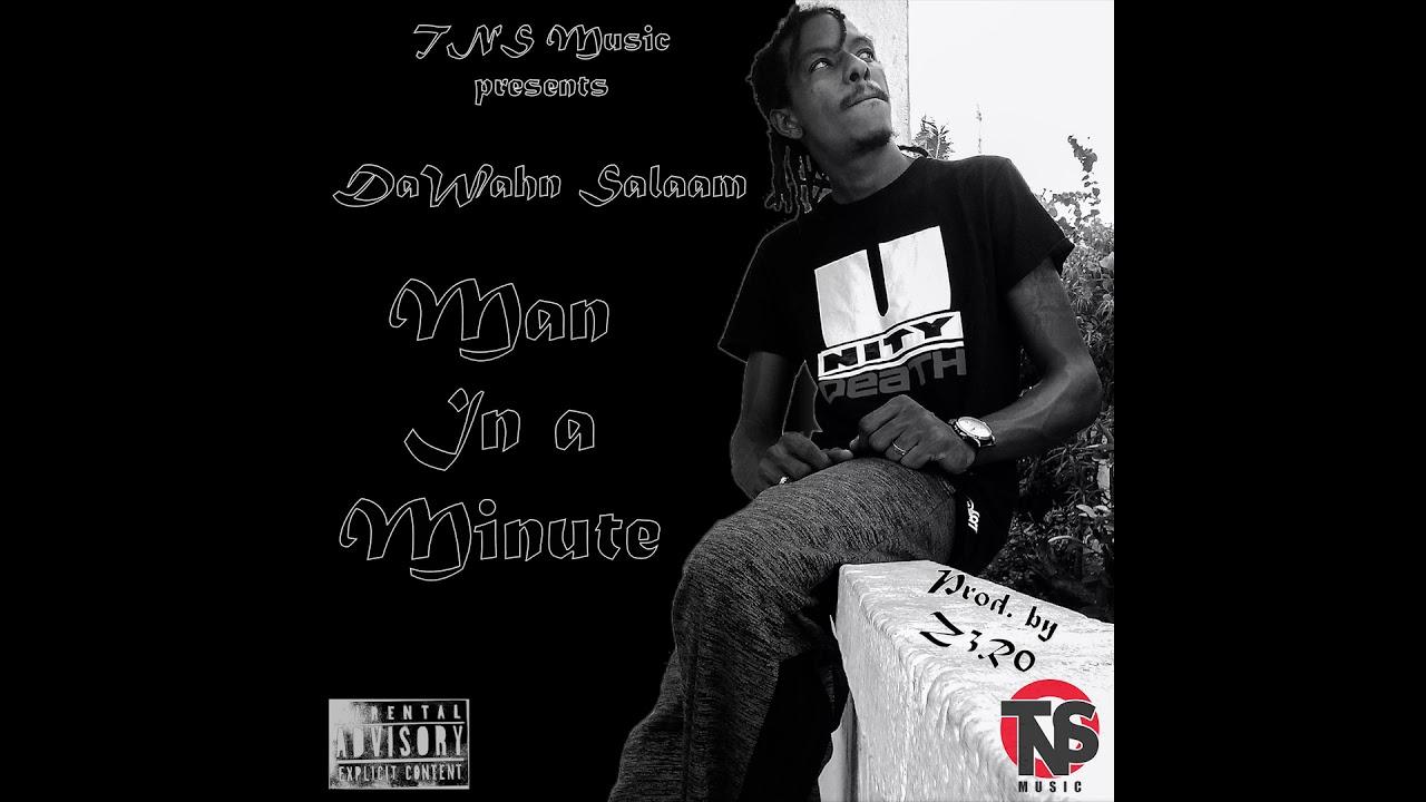 Download DaWahn Salaam - Man In A Minute (Prod by Z3R0)