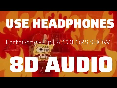 EarthGang - Up | A COLORS SHOW (8D USE HEADPHONES)🎧