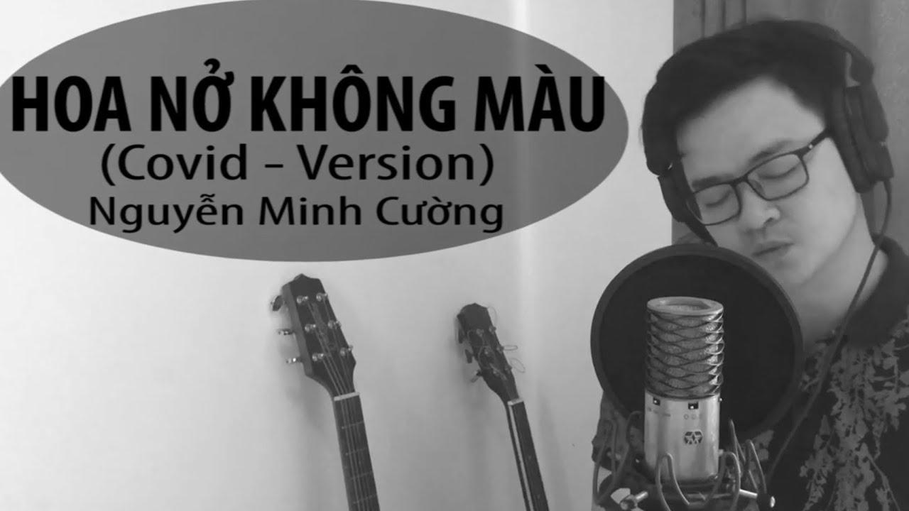 Hoa Nở Không Màu (Covid-Version) | Nguyễn Minh Cường