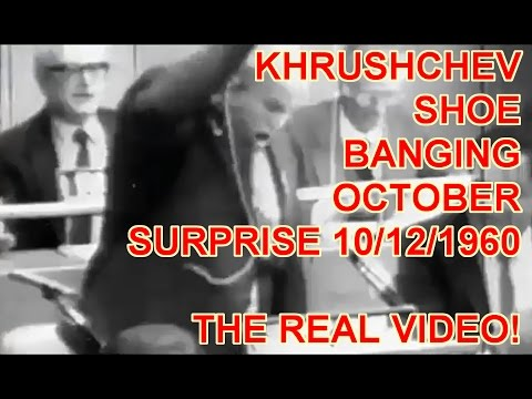 Khrushchev shoe banging video 10-12-60 - THIS IS THE REAL VIDEO