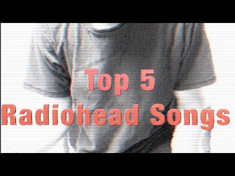 Top 5: Radiohead Songs