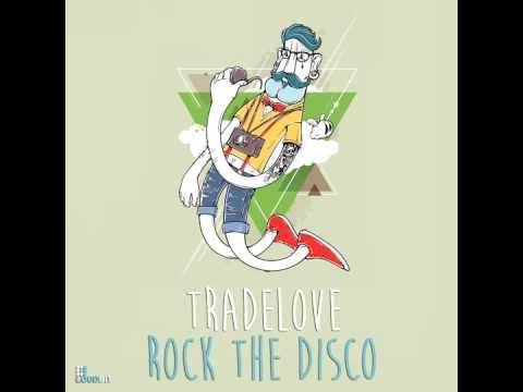 Tradelove - Rock The Disco (Original Mix)