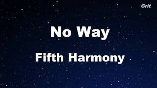No Way - Fifth Harmony Karaoke 【No Guide Melody】 Instrumental