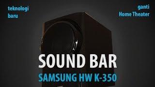 Unboxing Sound Bar Samsung HW-K350 beralih dari Home Theater