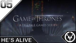 HE'S ALIVE | Telltale: Game of Thrones | 05