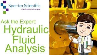 Ask the Expert: Hydraulic Fluid Analysis