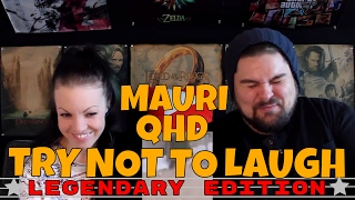 MauriQHDs Try Not to Laugh LEGENDARY Edition 01 REACTION