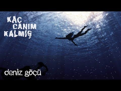 Kaç Canım Kalmış - Deniz Göçü (The Migration of the Sea)