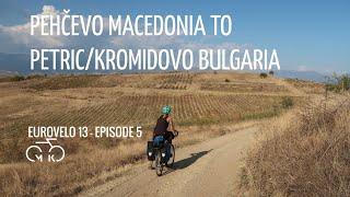EUROVELO 13 - Ep 5 - MACEDONIA to BULGARIA