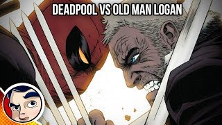 Deadpool Vs Old Man Logan (Wolverine) - Complete Story | Comicstorian