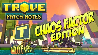 Trove Patch Notes ✪ CHAOS FACTOR EDITION!