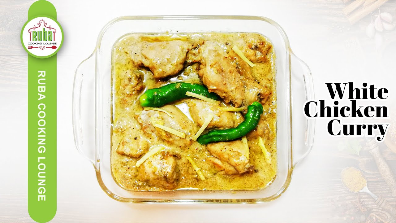 White Chicken Curry | Chicken White Karahi Recipe by Ruba Cooking Lounge