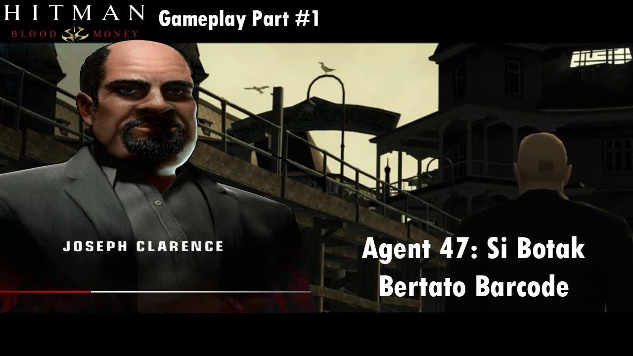 Agent 47 Si Botak Bertato Barcode Hitman Blood Money Gameplay Part 1 Youtube