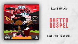 Sauce Walka Ghetto Gospel Sauce Ghetto Gospel.mp3