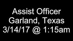 Assist Officer | Garland, Texas | 3/14/17