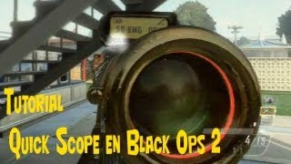 Tutorial: ¿Cómo hacer Quick Scope en Black Ops 2?