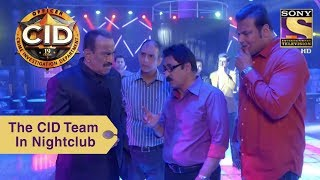 Your Favorite Character | The CID Team Visit A Nightclub | CID