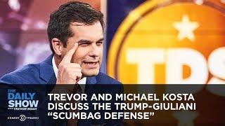 Trevor and Michael Kosta Discuss the Trump-Giuliani