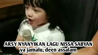 Download Lagu ARSY NYANYIKAN LAGU NISSA SABYAN, ya jamalu, deen assalam Mp3