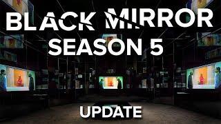 Black Mirror Season 5 News || UPDATE