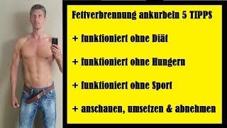Sofort FETTverbrennung ankurbeln 5 TIPPS | OHNE Hungern, OHNE Sport, OHNE Diät | ABNEHMEN-BERLIN.COM