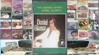 DANIEL BLANCO GRANDES EXITOS