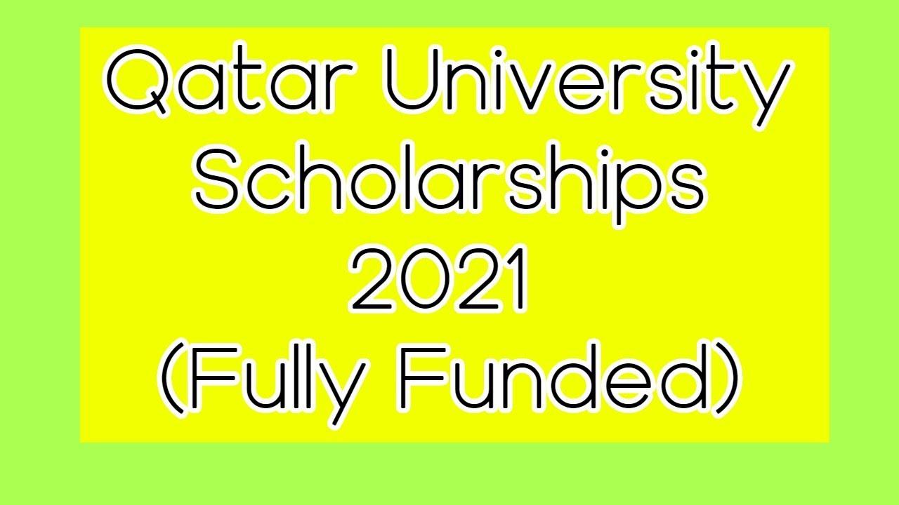 Qatar University Scholarship Fully Funded 2021 - YouTube