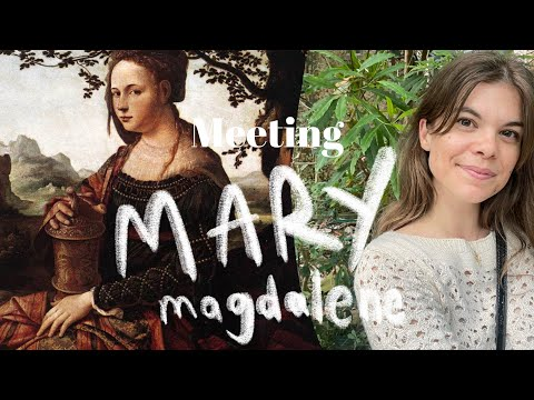 Meeting Mary Magdalene