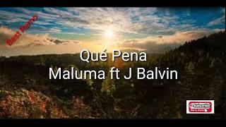 Maluma ft J Balvin, Qué Pena audio